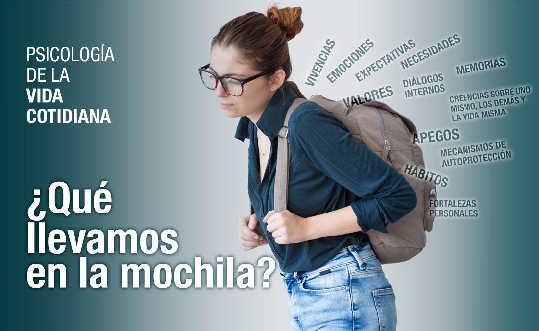 Psicología de la Vida Cotidiana. ¿Qué llevamos en la mochila?